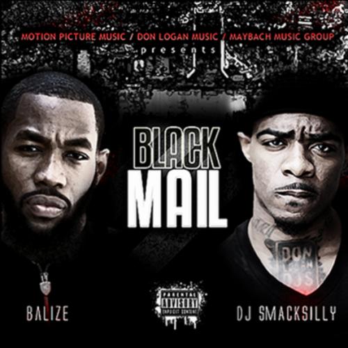 Jacksonville Artist: Balize - Black Mail Mixtape Hosted By Smacksilly  1
