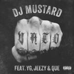 DJ Mustard Ft. Que, Young Jeezy & YG - Vato 1