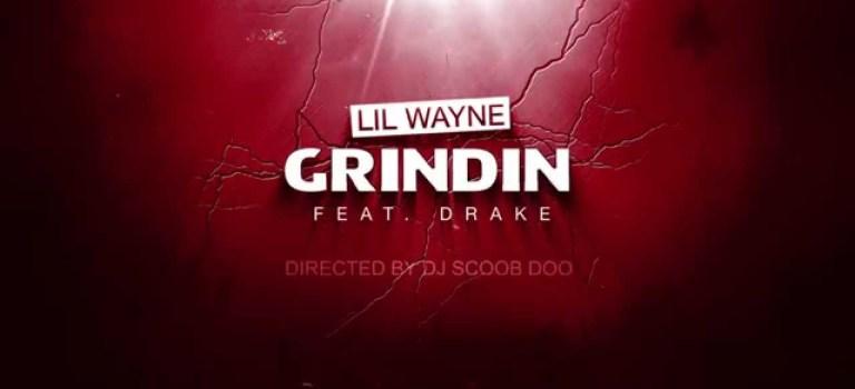 Lil Wayne Feat. Drake – Grindin [Trailer]