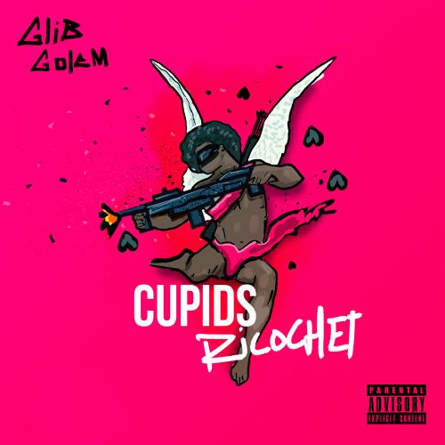 Glib Golem - Cupids Ricochet