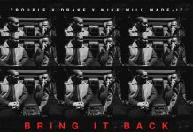 Trouble Feat. Drake- Bring It Back 1